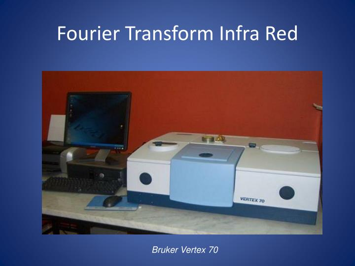 Fourier Transform Infra Red