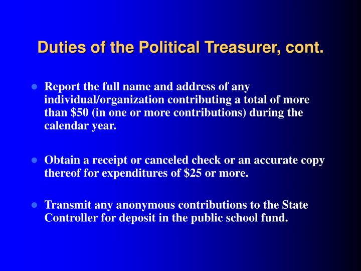 Duties of the Political Treasurer, cont.