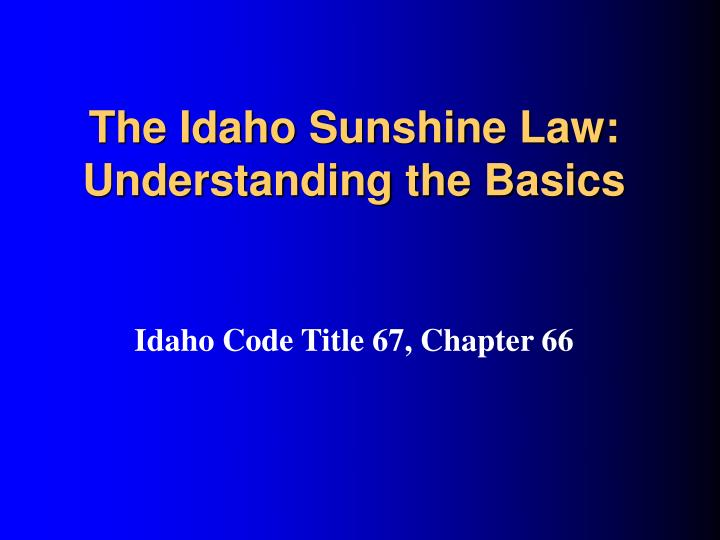 The Idaho Sunshine Law: Understanding the Basics