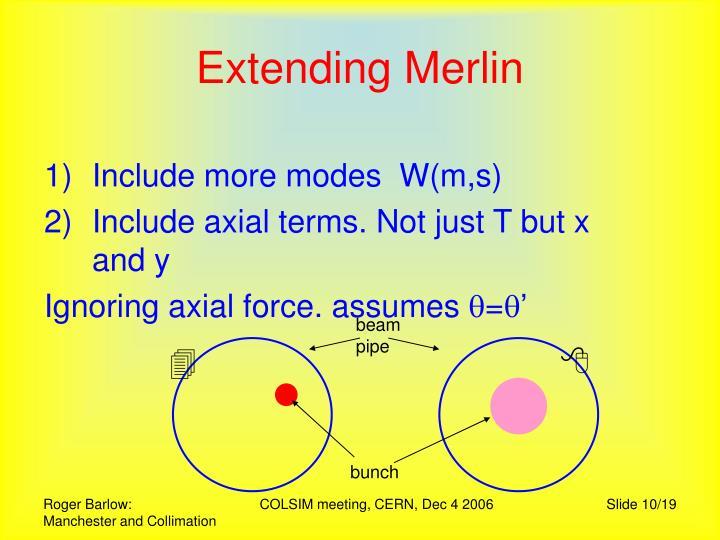 Extending Merlin