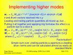 implementing higher modes