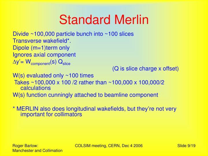Standard Merlin