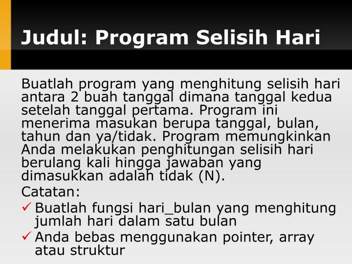 Judul: Program Selisih Hari