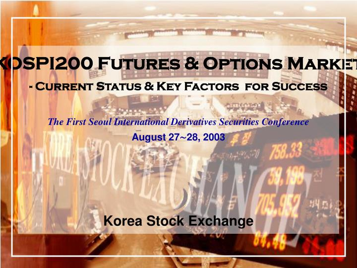 KOSPI200 Futures & Options Market