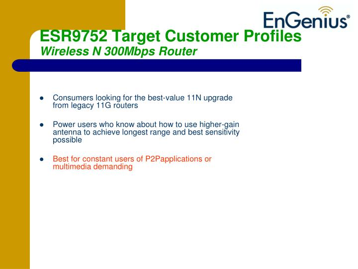 ESR9752 Target Customer Profiles