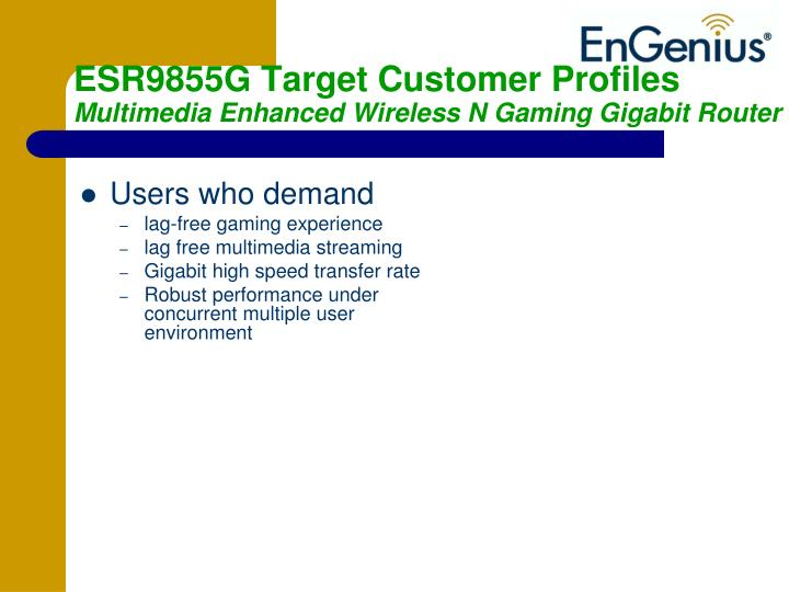 ESR9855G Target Customer Profiles