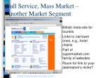 full service mass market another market segment