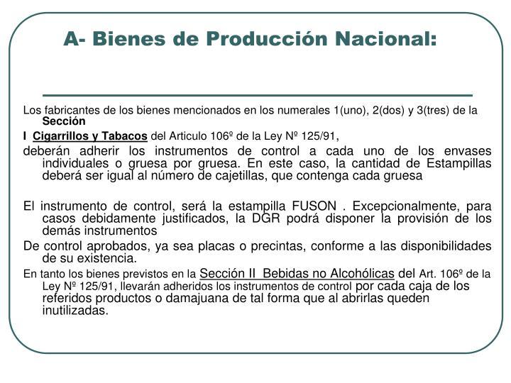 A- Bienes de Producción Nacional: