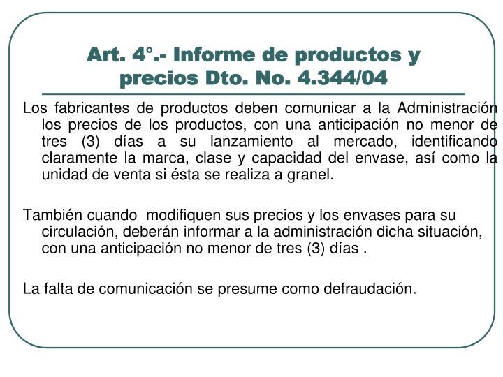 Art. 4°.- Informe de productos y precios Dto. No. 4.344/04