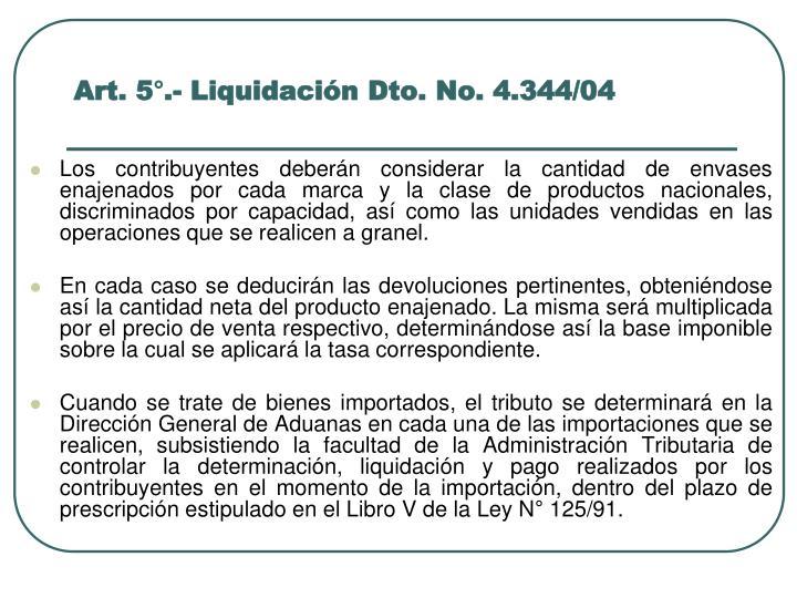 Art. 5°.- Liquidación Dto. No. 4.344/04