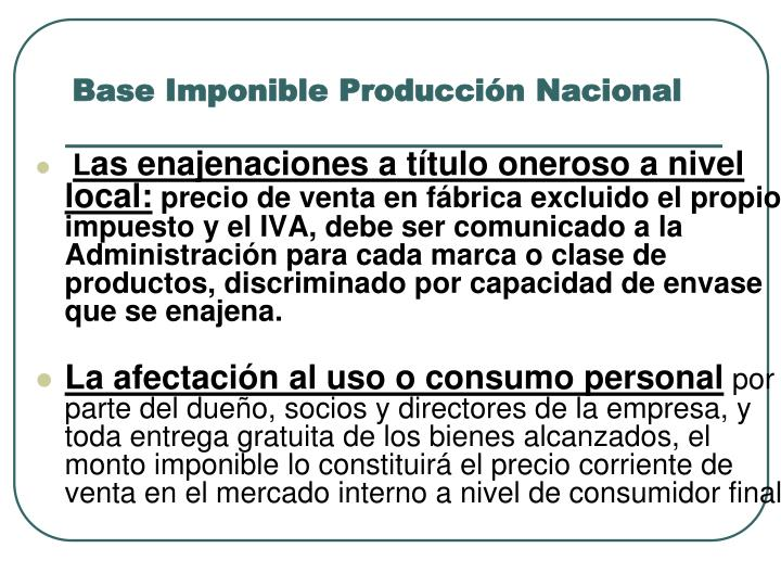 Base Imponible Producción Nacional
