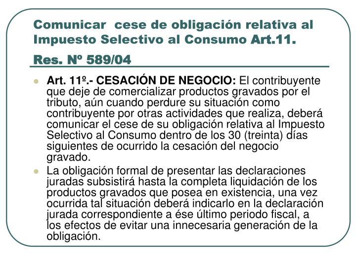Comunicar  cese de obligación relativa al Impuesto Selectivo al Consumo