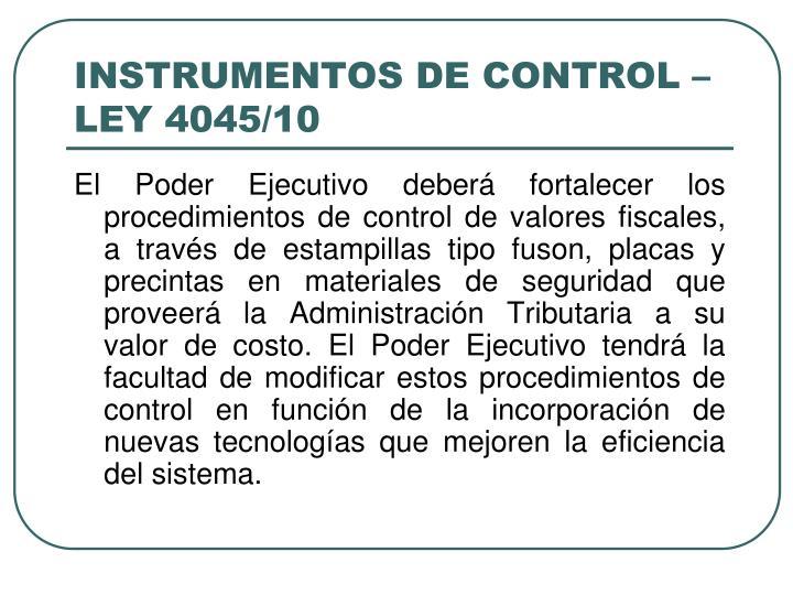 INSTRUMENTOS DE CONTROL –LEY 4045/10