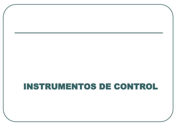 INSTRUMENTOS DE CONTROL