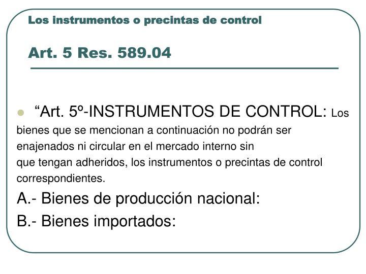 Los instrumentos o precintas de control