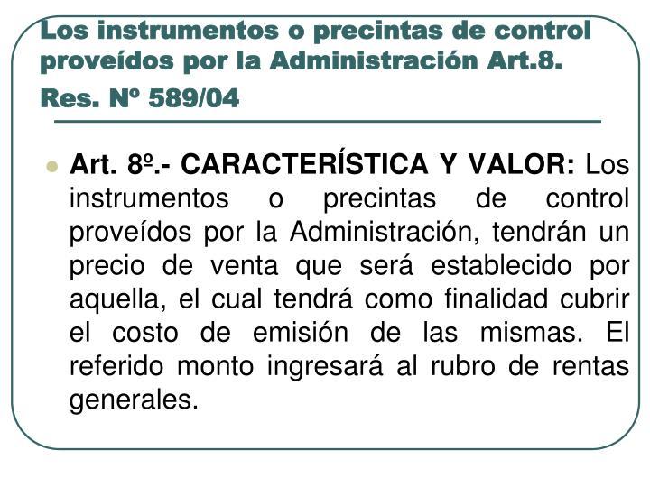 Los instrumentos o precintas de control proveídos por la Administración