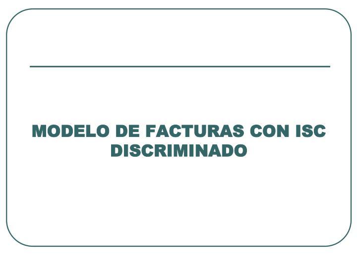 MODELO DE FACTURAS CON ISC DISCRIMINADO