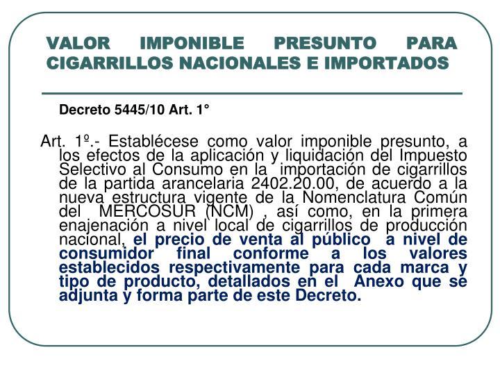 VALOR IMPONIBLE PRESUNTO PARA CIGARRILLOS NACIONALES E IMPORTADOS