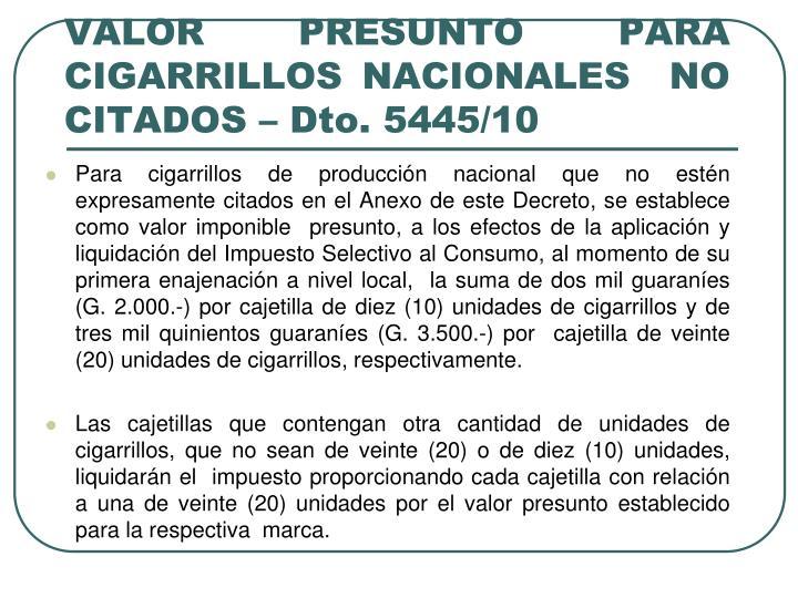 VALOR PRESUNTO PARA CIGARRILLOS NACIONALES  NO CITADOS – Dto. 5445/10