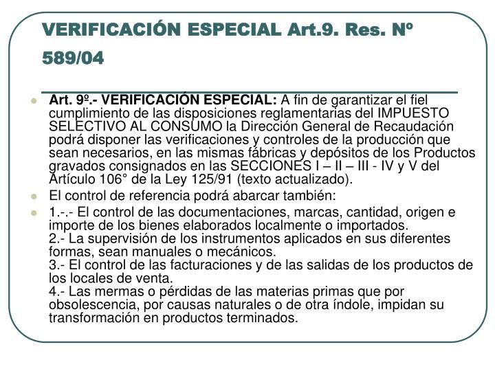 VERIFICACIÓN ESPECIAL Art.9. Res. Nº 589/04