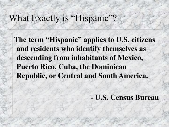 "What Exactly is ""Hispanic""?"