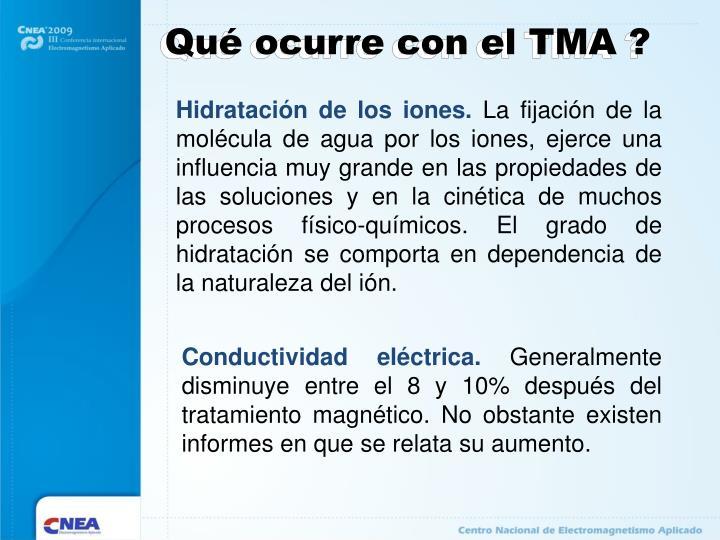 Qué ocurre con el TMA ?