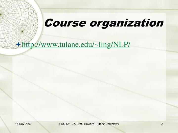 Course organization