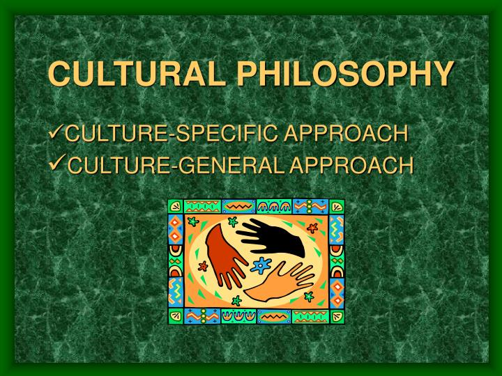 CULTURE-SPECIFIC APPROACH
