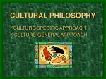 culture specific approach culture general approach