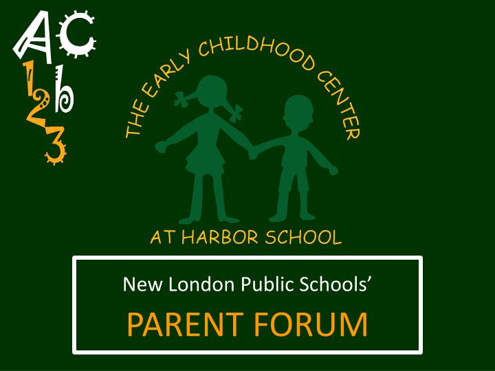 New london public schools parent forum