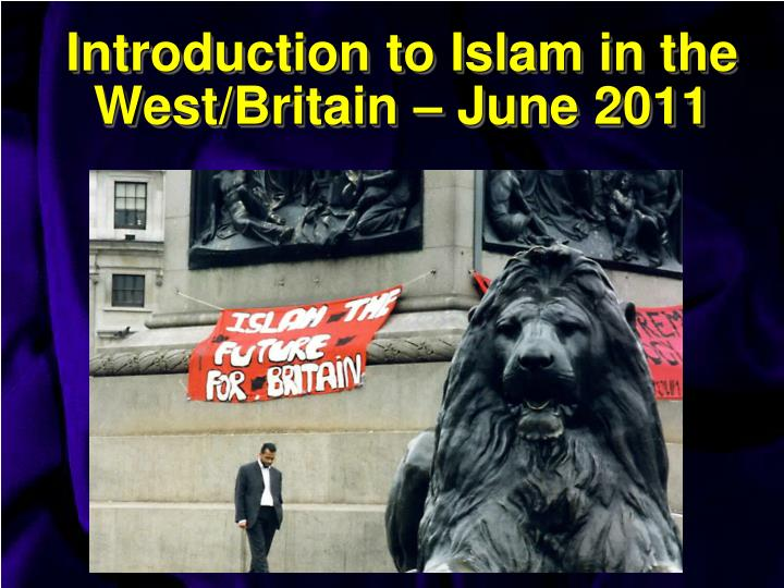 Introduction to islam in the west britain june 2011