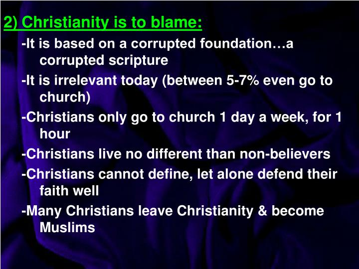 2)	Christianity is to blame: