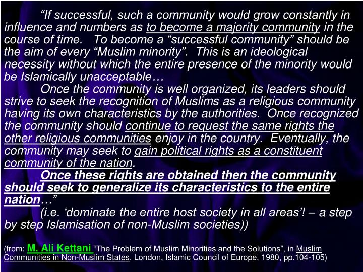 """If successful, such a community would grow constantly in influence and numbers as"