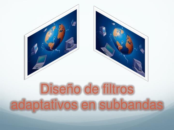 Diseño de filtros adaptativos en