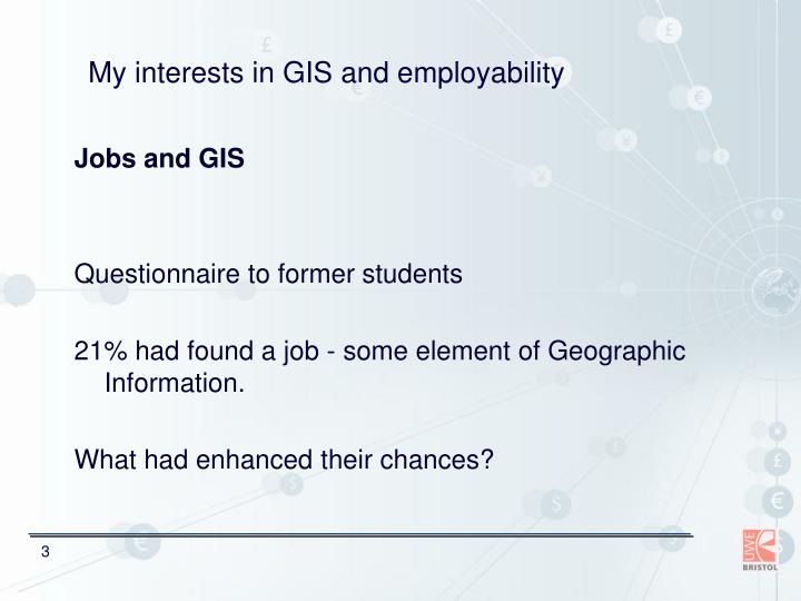 My interests in gis and employability