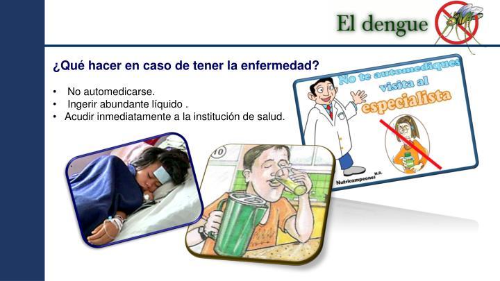 ¿Qué hacer en caso de tener la enfermedad?