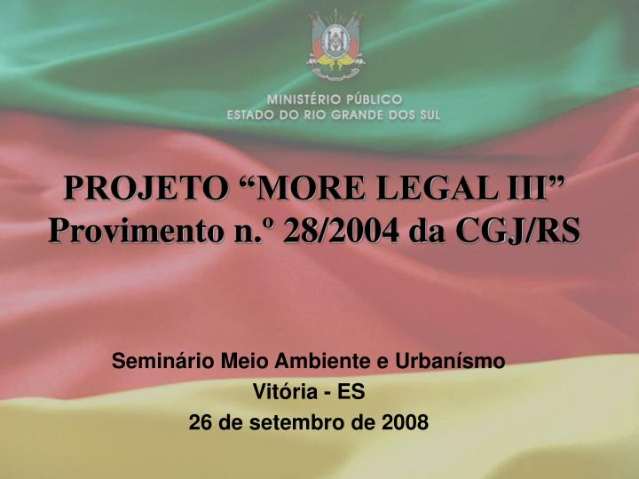 Projeto more legal iii provimento n 28 2004 da cgj rs