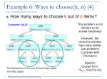 example 6 ways to choose k n 4 http en wikipedia org wiki combinations