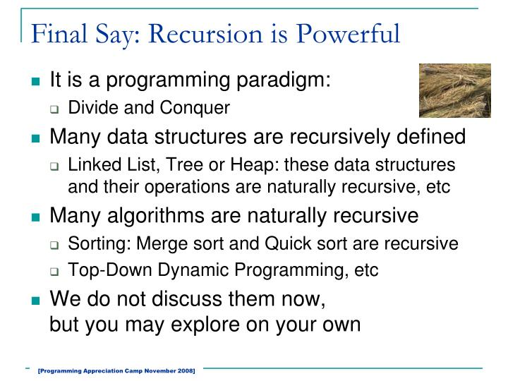 Final Say: Recursion is Powerful