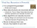 final say recursion is powerful