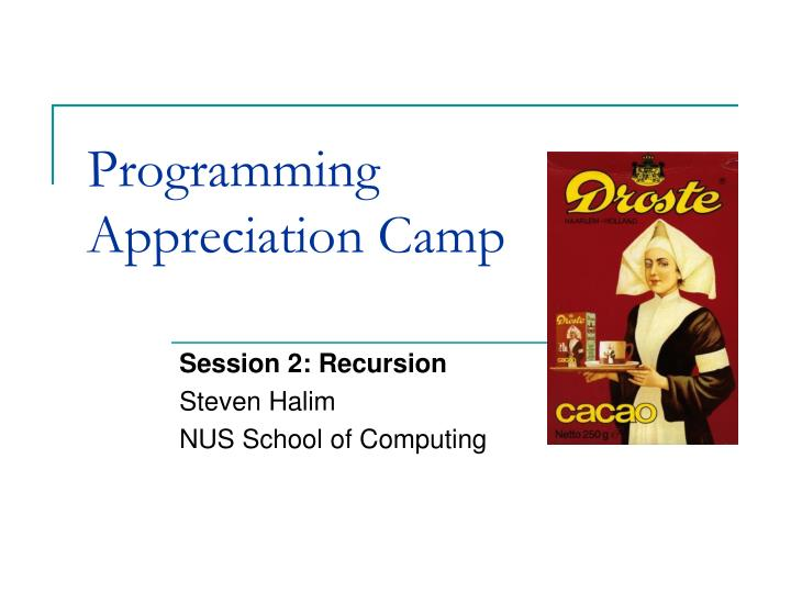Programming appreciation camp