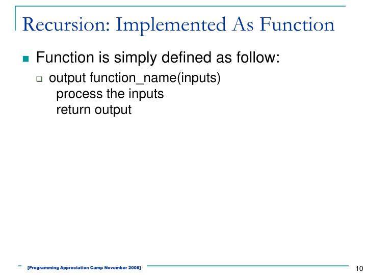 Recursion: Implemented As Function