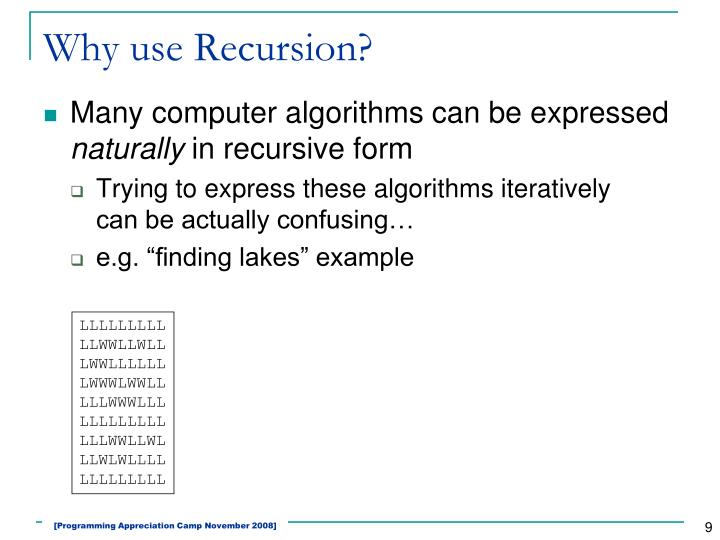 Why use Recursion?