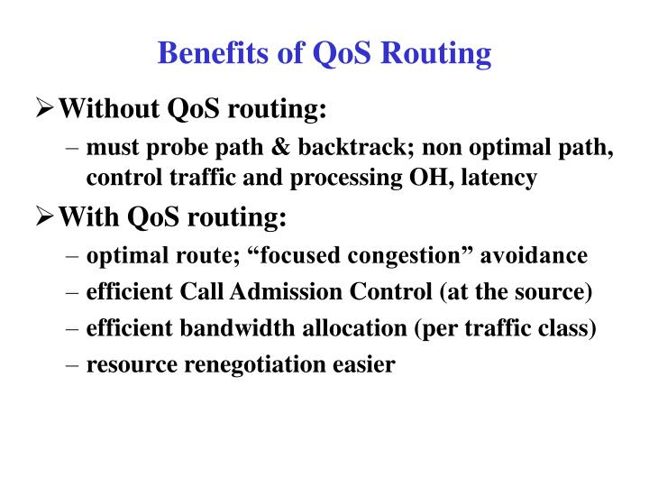 Benefits of qos routing