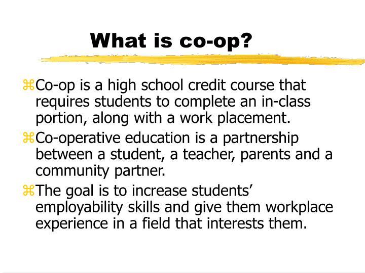 What is co-op?