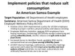 implement policies that reduce salt consumption an american samoa example