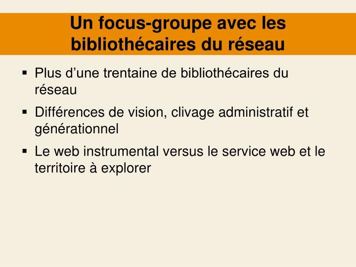 Un focus-groupe avec les bibliothécaires du réseau