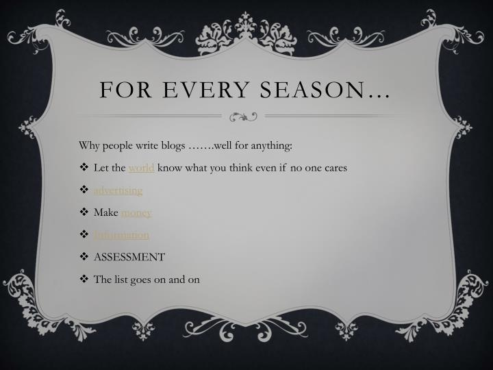 For Every Season…