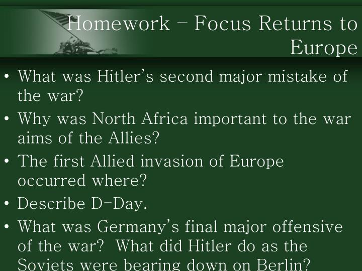 Homework – Focus Returns to Europe