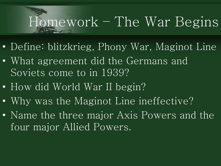 Homework – The War Begins